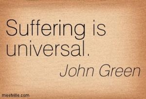 Quotation-John-Green-suffering-Meetville-Quotes-172080