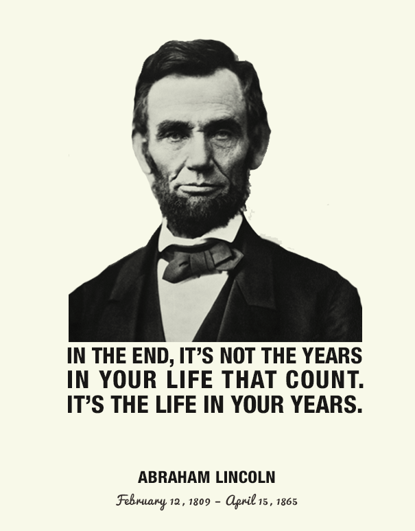 Famous-Happy-Birthday-Quotes-and-Sayings-In-the-end-its-not-th-years-in-your-life-that-count.-its-the-life-in-your-years.-Abraham-Lincoln